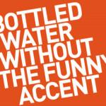 Wider den Import-Wahn: 5 Ideen für lokales Premium-Wasser